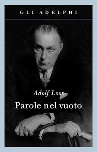 Libro Parole nel vuoto Adolf Loos