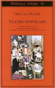 Teatro popolare. Notte all'italiana-Storie del bosco viennese-Kasimir e Karoline-Fede speranza e carità
