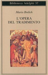 Libro L' opera del tradimento Mario Brelich