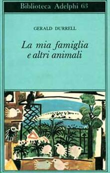 La mia famiglia e altri animali - Gerald Durrell - copertina