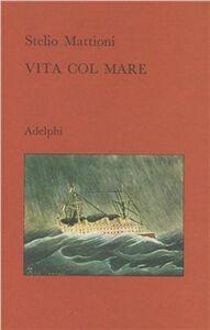 Libro Vita col mare Stelio Mattioni