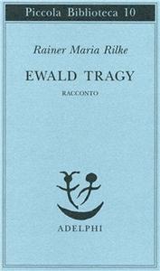 Libro Ewald Tragy. Rhacconto Rainer M. Rilke