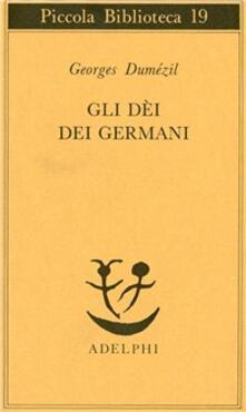 Gli dei dei germani. Saggio sulla formazione della religione scandinava - Georges Dumézil - copertina