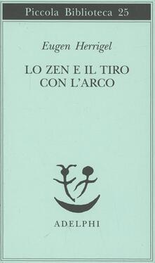 Lo zen e il tiro con l'arco - Eugen Herrigel - copertina