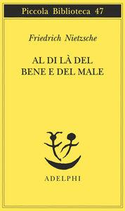 Foto Cover di Al di là del bene e del male, Libro di Friedrich Nietzsche, edito da Adelphi