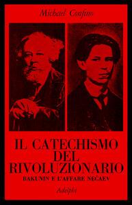 Il catechismo del rivoluzionario. Bakunin e l'affare Necaev