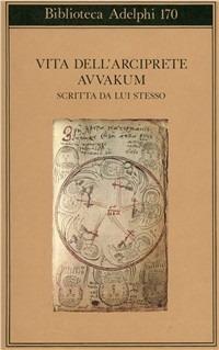 Vita dell'arciprete Avvakum scritta da lui stesso - Avvakum - wuz.it