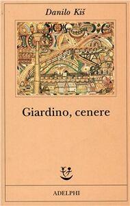 Libro Giardino, cenere Danilo Kis