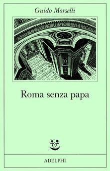 Rallydeicolliscaligeri.it Roma senza papa. Cronache romane di fine secolo ventesimo Image