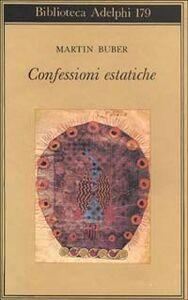 Foto Cover di Confessioni estatiche, Libro di Martin Buber, edito da Adelphi