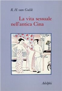 Libro La vita sessuale nell'antica Cina Robert Van Gulik
