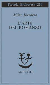 Libro L' arte del romanzo; saggio Milan Kundera
