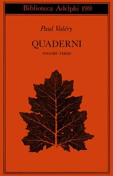 Quaderni. Vol. 3: Sistema-Psicologia-Soma e CEM-Sensibilità-Memorie,. - Paul Valéry - copertina