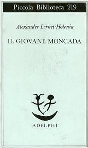 Libro Il giovane Moncada Alexander Lernet-Holenia