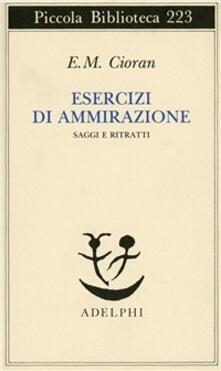 Esercizi di ammirazione - Emil M. Cioran - copertina