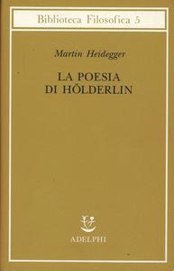 Libro La poesia di Hölderlin Martin Heidegger