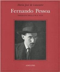 Fernando Pessoa. Immagini della sua vita