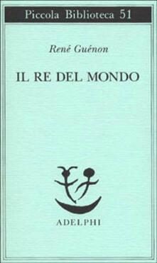 Il re del mondo - René Guénon - copertina