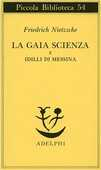 Libro La gaia scienza e idilli di Messina Friedrich Nietzsche