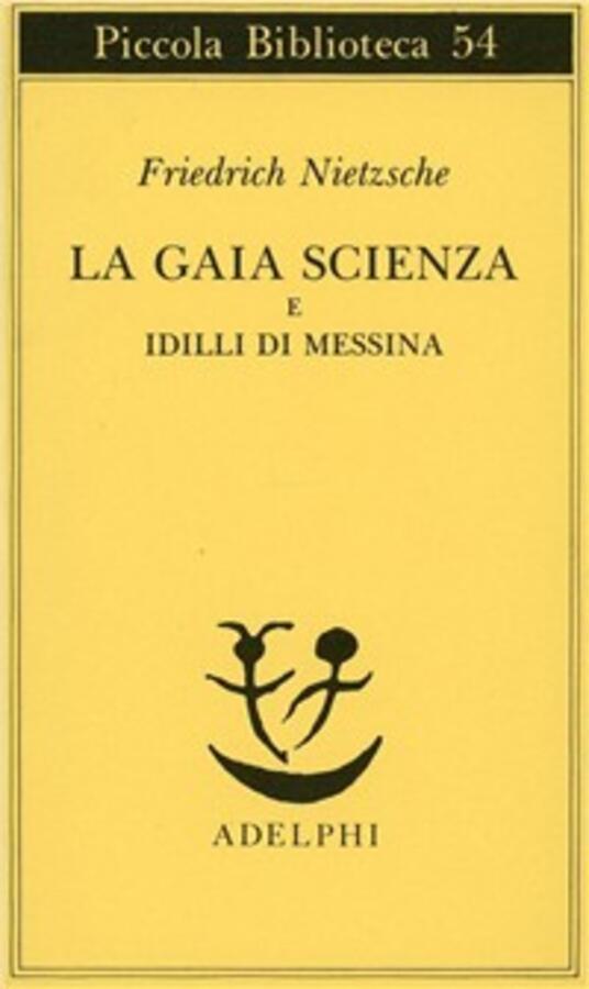 La gaia scienza e idilli di Messina - Friedrich Nietzsche - copertina