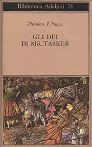 Foto Cover di Gli dei di Mr. Tasker, Libro di Theodore F. Powys, edito da Adelphi