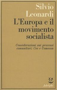 L' Europa e il movimento socialista; Considerazioni sui processi comunitari: CEE e Comecon