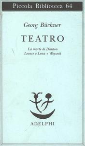 Libro Teatro. La morte di Danton-Leonce e Lena-Woyzeck Georg Büchner