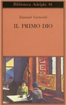Il primo dio. Poesie scelte. Racconti e scritti critici - Emanuel Carnevali - copertina
