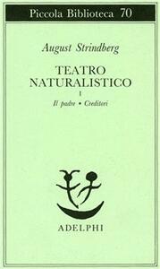 Teatro naturalistico. Vol. 1: Il padreCreditori.