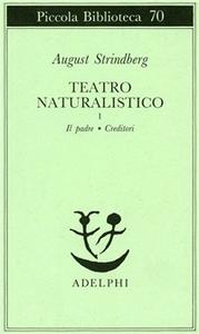 Libro Teatro naturalistico. Vol. 1: Il padreCreditori. August Strindberg