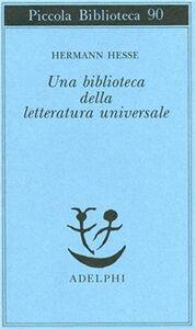 Libro Una biblioteca della letteratura universale Hermann Hesse