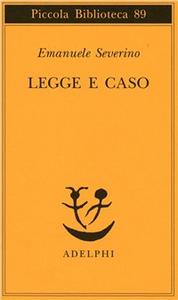 Libro Legge e caso Emanuele Severino