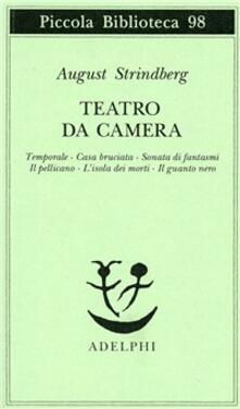 Teatro da camera. Temporale-Casa bruciata-Sonata di fantasmi-Il pellicano-L'isola dei morti-Il guanto nero - August Strindberg - copertina