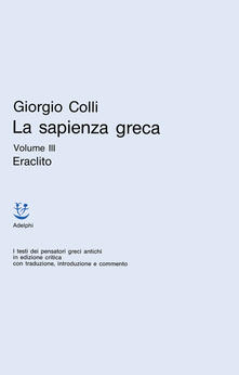 Osteriacasadimare.it La sapienza greca. Vol. 3: Eraclito. Image