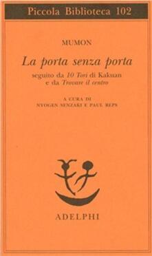 Letterarioprimopiano.it La porta senza porta; seguito da 10 Tori di Kakuan e da trovare il centro Image