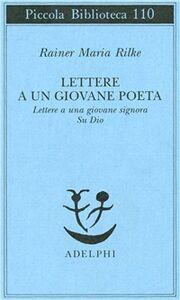 Libro Lettere a un giovane poeta-lettere a una giovane signora-su Dio Rainer M. Rilke