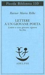Lettere a un giovane poeta-lettere a una giovane signora-su Dio