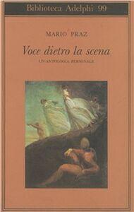 Libro Voce dietro la scena. Un'antologia personale Mario Praz