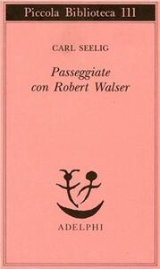Passeggiate con Robert Walser
