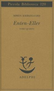 Enten Eller. Vol. 4: Un frammento di vita.