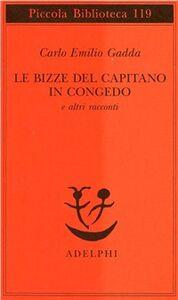 Libro Le bizze del capitano in congedo e altri racconti Carlo E. Gadda