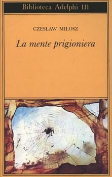 La mente prigioniera - Czeslaw Milosz - copertina