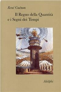 Libro Il regno della quantità e i segni dei tempi René Guénon