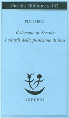 Il demone di Socrate. I ritardi della punizione divina - Plutarco - copertina