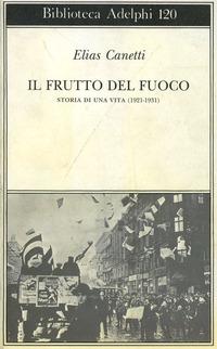 Il frutto del fuoco. Storia di una vita (1921-1931)