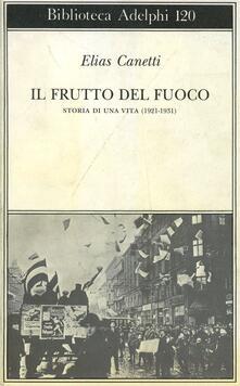 Il frutto del fuoco. Storia di una vita (1921-1931).pdf