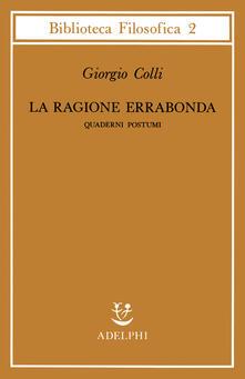 Listadelpopolo.it La ragione errabonda. Quaderni postumi Image