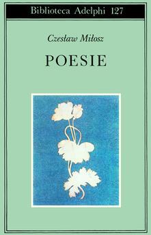 Poesie - Czeslaw Milosz - copertina