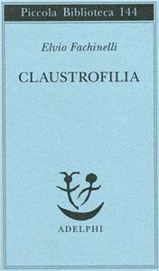 Libro Claustrofilia Elvio Fachinelli