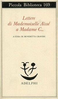 Lettere di Mademoiselle Aïssé a Madame C...